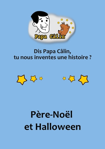 Papa Câlin - 032 - Père-Noël et Halloween ebook by Laurent MARQUET