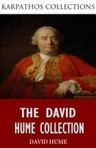 The David Hume Collection ebook by David Hume