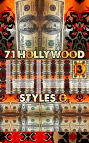 7.1 Hollywood Styles G. Part 3. - Original Book Number Thirty-Six. ebook by Joseph Anthony Alizio Jr.,Edward Joseph Ellis,Vincent Joseph Allen