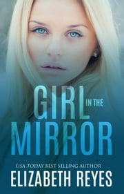 Girl In The Mirror ebook by Elizabeth Reyes