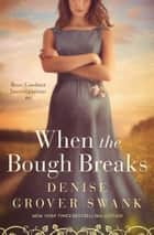 When the Bough Breaks - Rose Gardner Investigations #6 ebook by