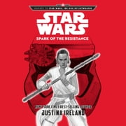 Journey To Star Wars: The Rise of Skywalker Spark of the Resistance audiobook by Justina Ireland