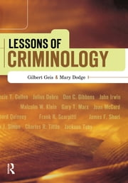 Lessons of Criminology ebook by Gilbert Geis,Mary Dodge