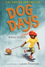 Dog Days ebook by Karen English,Laura Freeman