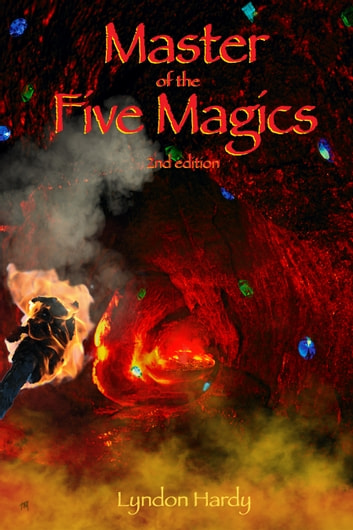 Master of the Five Magics, 2nd edition ebook by Lyndon Hardy