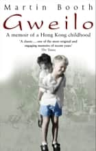 Gweilo: Memories Of A Hong Kong Childhood ebook by Martin Booth