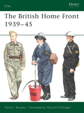 The British Home Front 1939-45 ebook by Martin Brayley