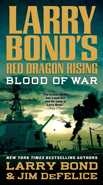 Larry Bond's Red Dragon Rising: Blood of War eBook by Larry Bond,Jim DeFelice