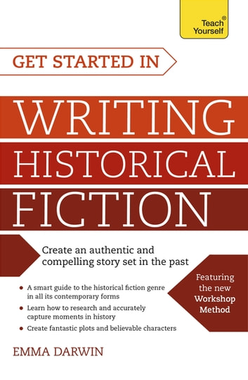 Get Started in Writing Historical Fiction ebook by Emma Darwin