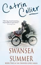 Swansea Summer ebook by Catrin Collier
