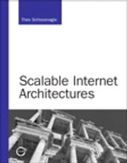 Scalable Internet Architectures ebook by Theo Schlossnagle