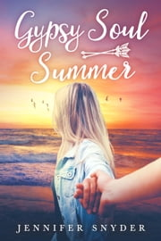 Gypsy Soul Summer ebook by Jennifer Snyder