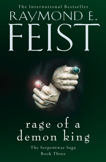 Rage of a Demon King (The Serpentwar Saga, Book 3) ebook by Raymond E. Feist