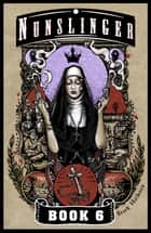 Nunslinger 6 - The Judgement of Abraham ebook by Stark Holborn