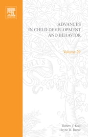 Advances in Child Development and Behavior ebook by Kail, Robert V.