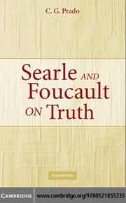 Searle and Foucault on Truth ebook by Prado, C. G.