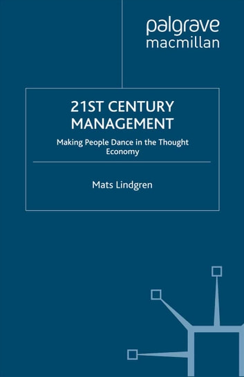 21st Century Management - Leadership and Innovation in the Thought Economy ebook by M. Lindgren