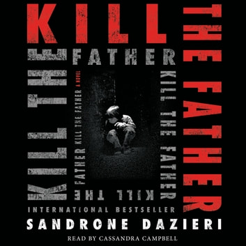 Kill the Father - A Novel audiobook by Sandrone Dazieri