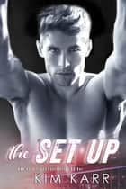 The Set Up ebook by Kim Karr