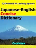 Japanese-English Concise Dictionary - How to learn essential Japanese vocabulary with a simple method for school, exam, and business ebook by Taebum Kim