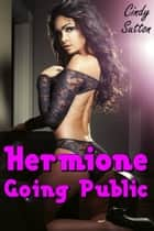 Hermione Going Public ebook by Cindy Sutton
