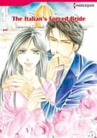 THE ITALIAN'S FORCED BRIDE (Harlequin Comics) - Harlequin Comics ebook by Kate Walker, MIYUKI MISATO
