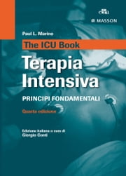 The ICU book - Terapia intensiva: Principi fondamentali ebook by Paul L. Marino
