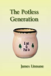 The Potless Generation ebook by James Linnane
