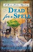 Dead for a Spell ebook by Raymond Buckland