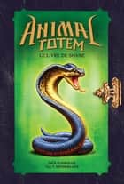 Animal totem : Le livre de Shane ebook by Nick Eliopulos, Tui T. Sutherland
