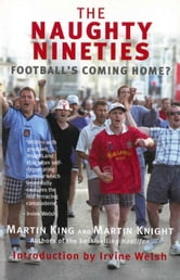 The Naughty Nineties - Football's Coming Home ebook by Martin King,Martin Knight