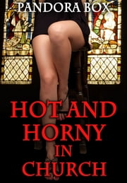 Hot and Horny in Church ebook by Pandora Box