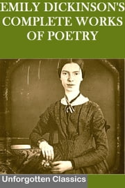 EMILY DICKINSON'S COMPLETE WORKS OF POETRY ebook by EMILY DICKINSON