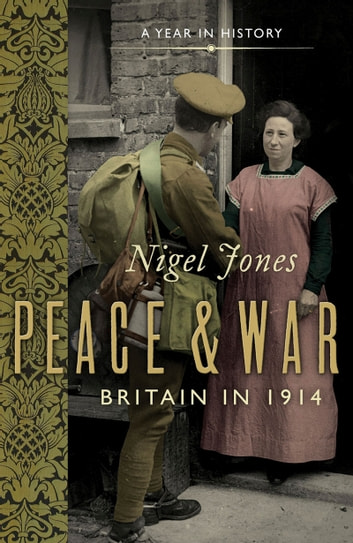 Peace and War - Britain in 1914 ebook by Nigel Jones