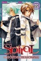 Spiral, Vol. 12 - The Bonds of Reasoning ebook by Kyo Shirodaira, Eita Mizuno