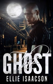 The Ghost - A Mafia Romance ebook by Ellie Isaacson