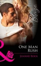 One Man Rush (Mills & Boon Blaze) (Double Overtime, Book 1) 電子書籍 by Joanne Rock