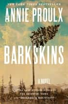 Barkskins ebook by Annie Proulx