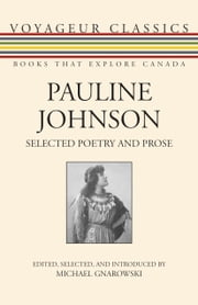 Pauline Johnson - Selected Poetry and Prose ebook by Pauline Johnson