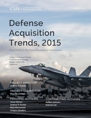 Defense Acquisition Trends, 2015 - Acquisition in the Era of Budgetary Constraints ebook by Jesse Ellman,Andrew P. Hunter,Rhys McCormick,Gregory Sanders