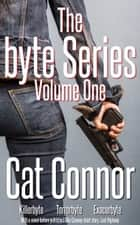 The Byte Series: Volume One ebook by Cat Connor