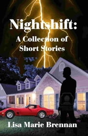 Nightshift: A Collection of Short Stories ebook by Lisa Marie Brennan