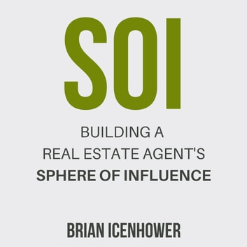 SOI: Building a Real Estate Agent's Sphere of Influence audiobook by Brian Icenhower