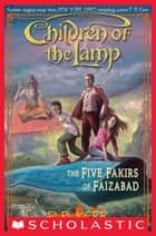 Children of the Lamp #6: The Five Fakirs of Faizabad ebook by P.B. Kerr