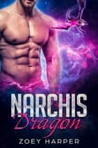 Narchis Dragon - A Paranormal Romance ebook by Zoey Harper