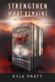 Strengthen What Remains - The Complete Series ebook by Kyle Pratt