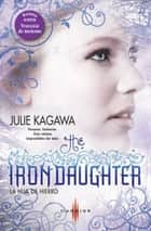 La hija de hierro - Travesía de invierno ebook by Julie Kagawa