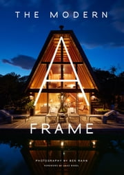 The Modern A-Frame ebook by Ben Rahn, Chad Randl