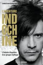 Indochine ebook by Christian Eudeline