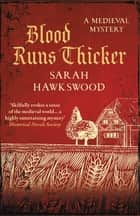 Blood Runs Thicker - The must-read mediaeval mysteries series ebook by Sarah Hawkswood